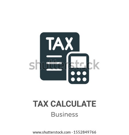 Tax calculate vector icon on white background. Flat vector tax calculate icon symbol sign from modern business collection for mobile concept and web apps design.