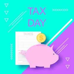 Tax day. Tax form. Piggy bank with coin. Taxes. Vector illustration background. The concept of tax help business services