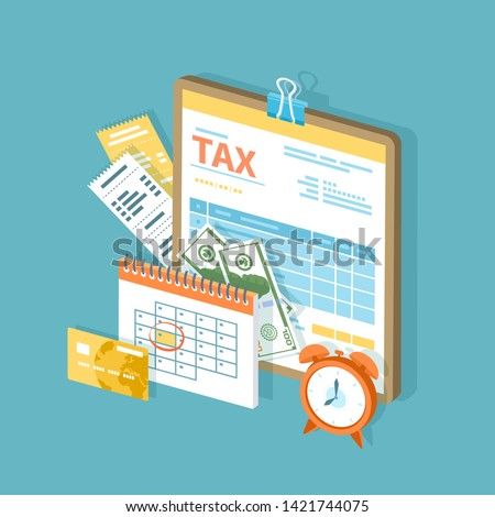 Tax payment. Government, State taxes. Payment day. Tax form on a clipboard, financial calendar, clock, money, cash, credit card, invoices.  Payday icon. Isometric 3d vector illustration.