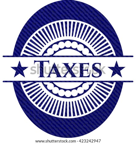 Taxes emblem with denim high quality background