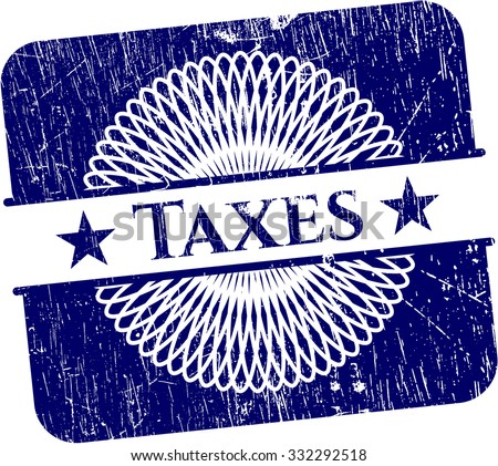 Taxes rubber grunge seal