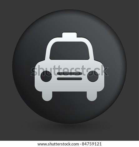Taxi Icon on Round Black Button Collection Original Illustration