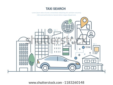 Taxi search. Ordering car for trip around the city, online taxi, call by phone and via mobile application. Internet service, navigation gps, cityscape and skyscrapers. Illustration thin line design.