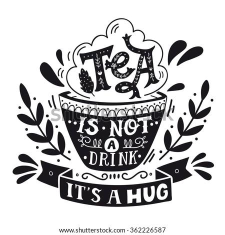 tea is not a drink  it's a hug