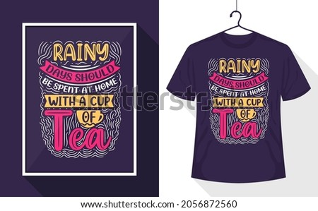 Tea quotes t-shirt, Rainy days should be spent at home with a cup of tea Stock fotó ©