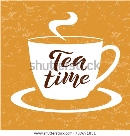 Tea time brown lettering text on orange textured background with tea cup, vector illustration. Tea calligraphy for logo, cafe, invitation, menu and postcards. Tea time vector design.