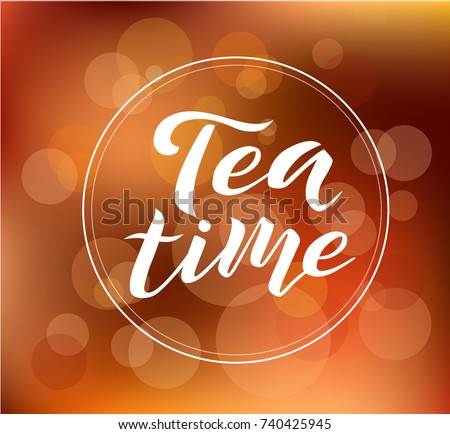 Tea time white lettering text on blurred background with lights, vector illustration. Tea calligraphy for logo, menu, cafe, invitation and postcards. Tea time vector design.
