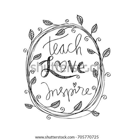 Teach love inspire.