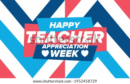 Teacher Appreciation Week in United States. Celebrated annual in May. In honour of teachers who hard work and teach our children. School and education. Student learning concept. Vector illustration Сток-фото ©