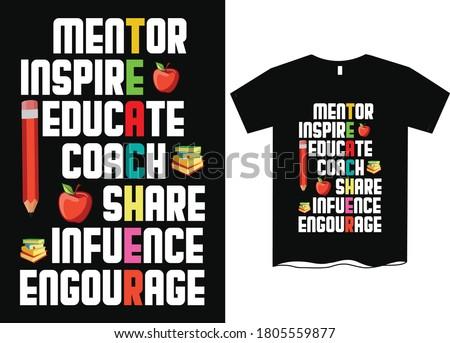 Teacher, mentor, influence, share, coach - Teachers day T-shirt design,  Happy world's teachers day, T-shirt design for teachers day, t shirt design ideas  Photo stock ©