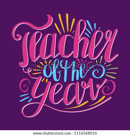 Teacher of the year poster. Prize card of professional recognition given in honor of achievement, motivation hand lettering design on purple background, vector illustration