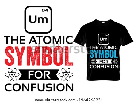 Teacher T shirt Design quote - um the atomic symbol for atom. Funny Teacher quotes and sayings. Zdjęcia stock ©