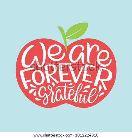 Teachers appreciation gift. Hand drawn school gratitude quote. We are forever grateful quote in apple shape. Vector red apple for teacher illustration. Pupils gift for teacher