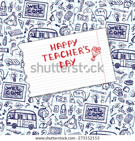 Teachers day.School doodles Supplies Sketchy background, composition.Piece of notepaper .Hand  Drawn Vector Illustration .Ink Design Elements