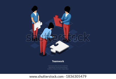 Teamwork Concept Illustration In 3D Isometric Style With Writing. Vector Cartoon Composition Of Group Of People Working On Same Task. Three Characters Holding Parts Of Puzzle Trying To Get It Together