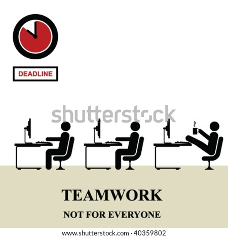 Teamwork is not for everyone in the workplace