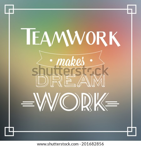 teamwork makes dream work quote