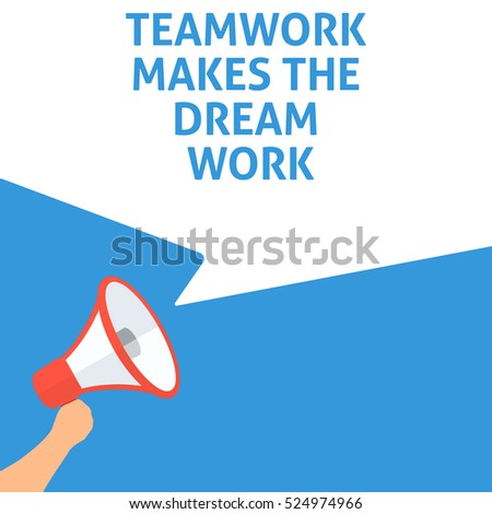 teamwork makes the dream work
