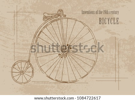 Technical inventions of the 19th century. Bike. Poster in retro style. Grunge background. Freehand drawing with a marker. Horizontal. Vector