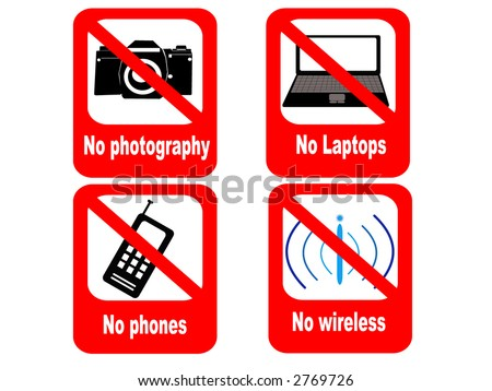 No Electronic Devices Sign http://www.shutterstock.com/pic-2769726/stock-vector-technology-prohibited-sign-no-phones-laptops-cameras-or-wireless-devices.html