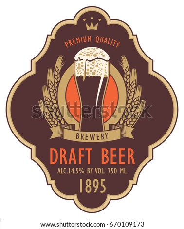 Template beer label with full beer glass, coat of arms, ears of wheat and ribbon in curly frame. Vector label for dark draft beer on brown background in retro style