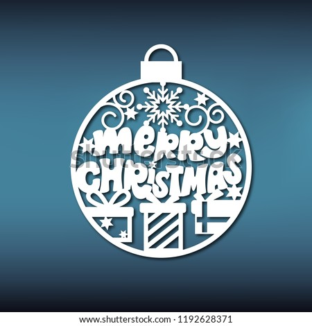 Template christmas ball for laser cutting. Pattern of a Christmas tree toy with an inscription Marry Christmas. You can use it to make a garland, an ornament for an interior or a window.