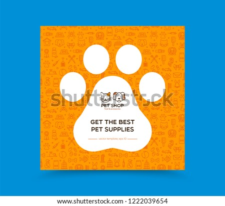 Template for pet shop, veterinary clinic, pet store, zoo, shelter. Card, flyer, poster for advertisement. Flat style design, vector illustration. Seamless pattern with pet supplies on background.