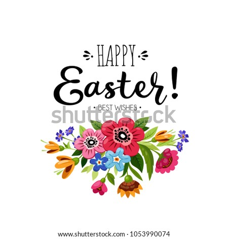 Template of Happy Easter card with bouquet of flowers and inscription. Hand drawn lettering Happy Easter Best Wishes . Vector floral illustration