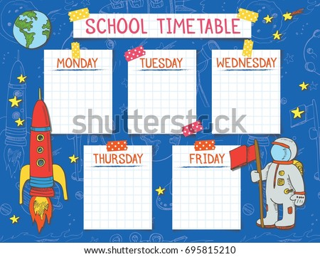 Template school timetable for students or pupils. Illustration includes many hand drawn elements of spaceship, stars, planet, astronaut  and doodle background space theme.