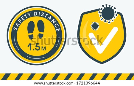 Template yellow round sticker that tells you to keep your distance of 1.5 meters avoid spreading corona virus. Yellow shield of protection. Coronavirus COVID-19 protection. Stickers for public places