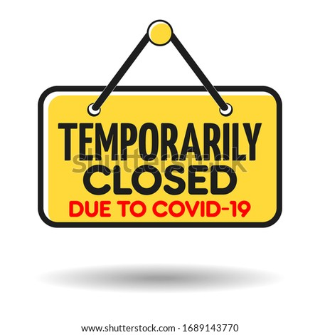Temporarily closed sign due to coronavirus. Information warning sign about quarantine measures in public places. Restriction and caution COVID-19.  Photo stock ©