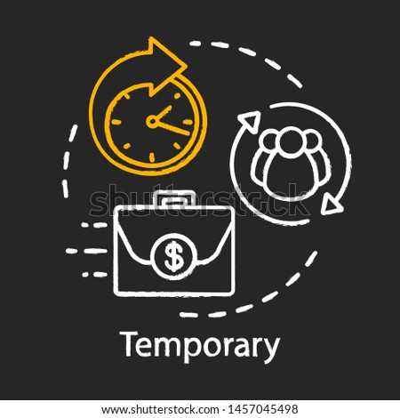 Temporary chalk icon. Odd job. Short-term employment. Temporary recruitment. Working arrangement. Outsourcing, freelance. Part-time contract. Isolated vector chalkboard illustration
