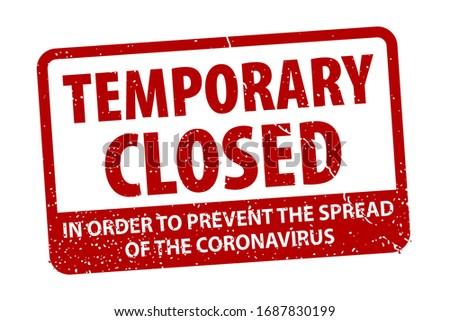 Temporary closed grunge rubber rectangle stamp isolated. In order to prevent the spread  of the coronavirus. Campaign to control COVID-19 outbreak situation. EPS10. ストックフォト ©