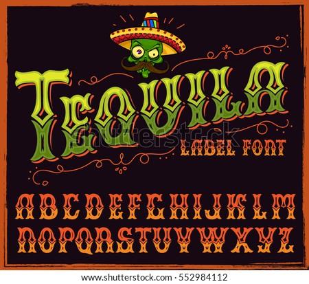 tequila typeface. vector hand...