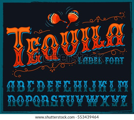 Tequila typeface. Vector hand crafted font for alcohol label in traditional Mexican style.