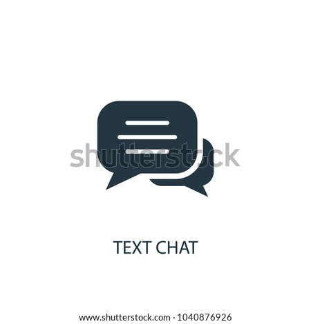 text chat icon. Simple element illustration. text chat concept symbol design from message collection. Can be used for web and mobile.