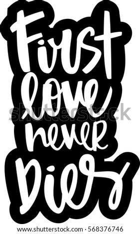text   ''first love never dies''