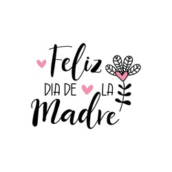 Text in Spanish - Happy Mother's Day. Holidays lettering. Ink illustration. Postcard design.
