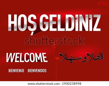 Text reads as 'Welcome' and its translations in Turkish (hosgeldiniz), French (bienvenue), Spanish (bienvenidos), and Arabic (welcome), with a red background in vector. Stok fotoğraf ©