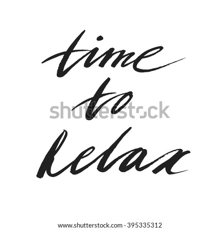 text time to relax hand brushed