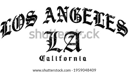 Textured gothic Los Angeles slogan print with ancient font text for man and woman tee t shirt or sweatshirt print design.