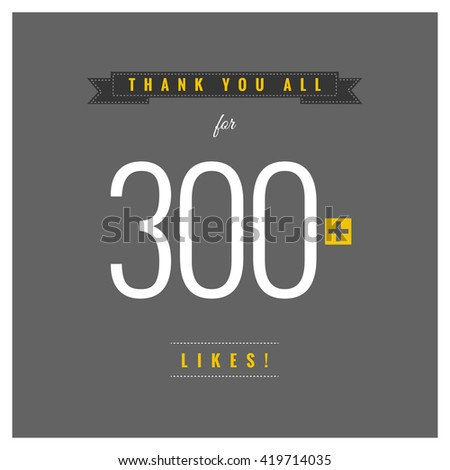 thank you all for 300 likes