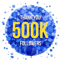 Thank you design template for social network and follower. 500K (five hundred thousand) followers.