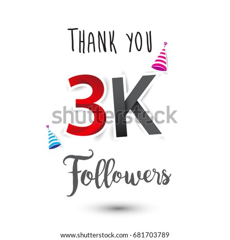 Thank you design template for social network and follower. Web user celebrates a large number of subscribers or followers. Thanks for 3K followers #681703789
