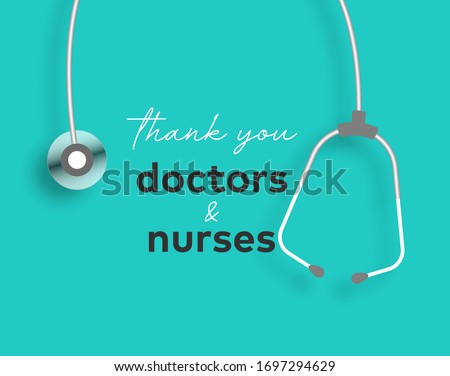 Thank You Doctor and Nurses For Saving Our Lives from COVID-2019, Coronavirus Pandemic. Medical Staff Workers. Stay Home, Help Doctors to Help You. Vector Illustration