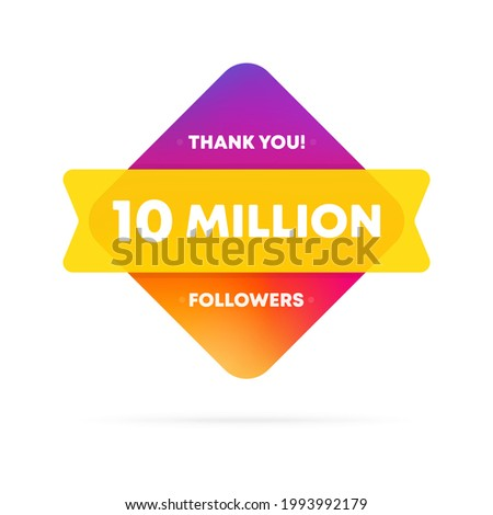 Thank you for 10 million followers banner. Social media concept. 10 m subscribers. Vector EPS 10. Isolated on white background. Stock fotó ©