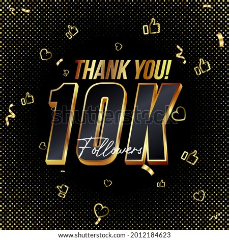 Thank you 10K followers 3d Gold and Black Font and confetti. Vector illustration 3d numbers for social media 10000 followers, Thanks followers, blogger celebrates subscribers, likes