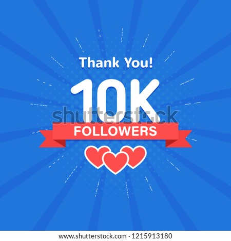 Thank you 10000 or 10k followers. Congratulation card. Web Social media concept. Blogger celebrates a many large number of subscribers.