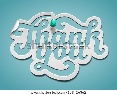 Thank You signature cut from paper and pinned - vector illustration for your business presentations.