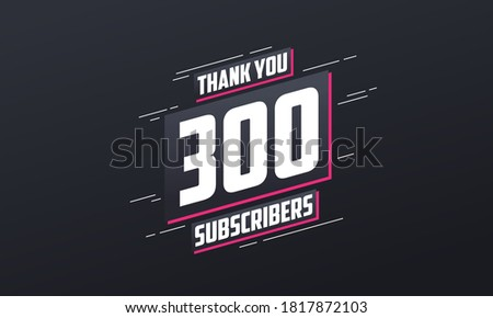 thank you 300 subscribers 300